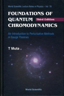 Foundations Of Quantum Chromodynamics: An Introduction To Perturbative Methods In Gauge Theories (3rd Edition), Hardback Book