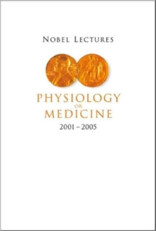 Nobel Lectures In Physiology Or Medicine 2001-2005, Hardback Book