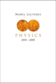 Nobel Lectures In Physics (2001-2005), Hardback Book