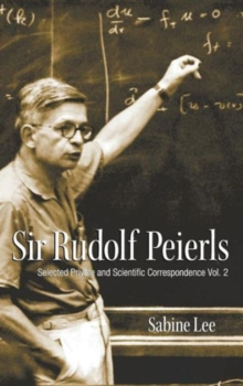 Sir Rudolf Peierls: Selected Private And Scientific Correspondence (Volume 2), Hardback Book