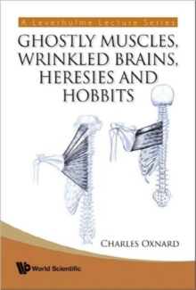 Ghostly Muscles, Wrinkled Brains, Heresies And Hobbits: A Leverhulme Public Lecture Series, Hardback Book