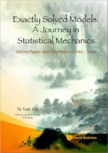 Exactly Solved Models: A Journey In Statistical Mechanics - Selected Papers With Commentaries (1963-2008), Hardback Book