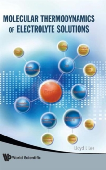 Molecular Thermodynamics Of Electrolyte Solutions, Hardback Book