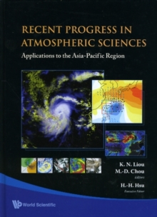 Recent Progress In Atmospheric Sciences: Applications To The Asia-pacific Region, Hardback Book