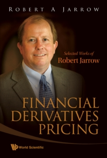 Financial Derivatives Pricing: Selected Works Of Robert Jarrow, Hardback Book