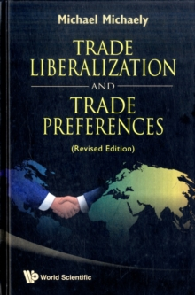 Trade Liberalization And Trade Preferences (Revised Edition), Hardback Book
