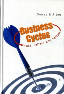 Business Cycles: Fact, Fallacy And Fantasy, Hardback Book
