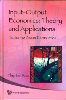 Input-output Economics: Theory And Applications - Featuring Asian Economies, Hardback Book