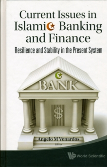 Current Issues In Islamic Banking And Finance: Resilience And Stability In The Present System, Hardback Book