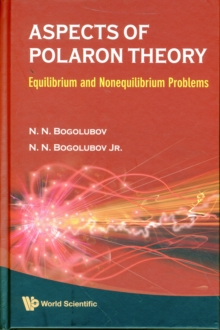 Aspects Of Polaron Theory: Equilibrium And Nonequilibrium Problems, Hardback Book