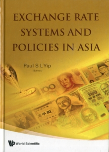 Exchange Rate Systems And Policies In Asia, Hardback Book