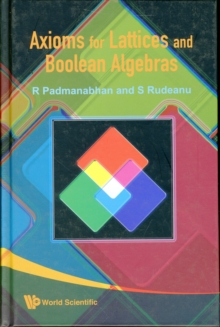 Axioms for Lattices and Boolean Algebras, Hardback Book