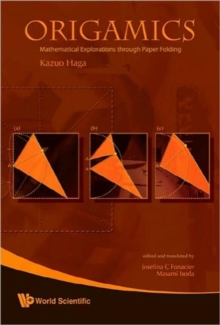 Origamics: Mathematical Explorations Through Paper Folding, Hardback Book