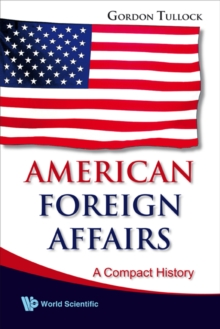 American Foreign Affairs: A Compact History, Paperback / softback Book