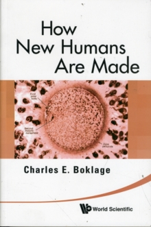 How New Humans Are Made: Cells And Embryos, Twins And Chimeras, Left And Right, Mind/self/soul, Sex, And Schizophrenia, Paperback / softback Book