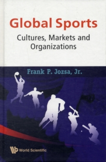 Global Sports: Cultures, Markets And Organizations, Hardback Book