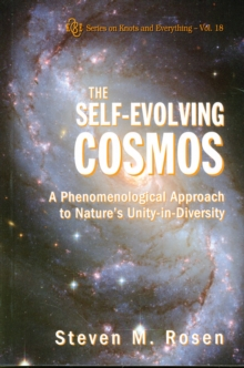 Self-evolving Cosmos, The: A Phenomenological Approach To Nature's Unity-in-diversity, Paperback / softback Book