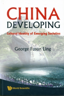 China Developing: Cultural Identity Of Emerging Societies, Paperback / softback Book