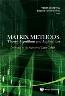 Matrix Methods: Theory, Algorithms And Applications - Dedicated To The Memory Of Gene Golub, Hardback Book