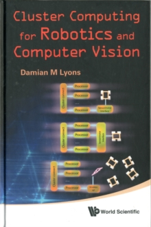 Cluster Computing For Robotics And Computer Vision, Hardback Book