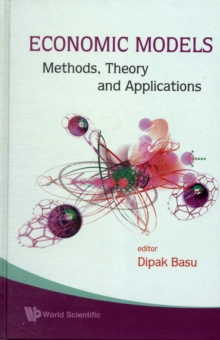Economic Models: Methods, Theory And Applications, Hardback Book