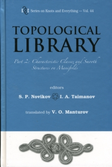 Topological Library - Part 2: Characteristic Classes And Smooth Structures On Manifolds, Hardback Book