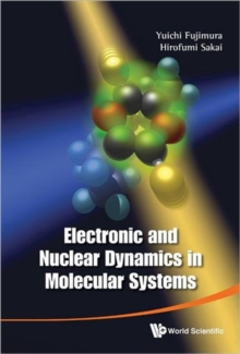 Electronic And Nuclear Dynamics In Molecular Systems, Hardback Book