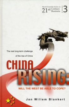 China Rising: Will The West Be Able To Cope? The Real Long-term Challenge Of The Rise Of China -- And Asia In General, Hardback Book