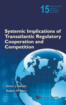Systemic Implications Of Transatlantic Regulatory Cooperation And Competition, Hardback Book