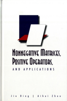 Nonnegative Matrices, Positive Operators, And Applications, Hardback Book