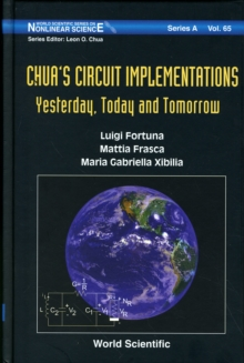 Chua's Circuit Implementations: Yesterday, Today And Tomorrow, Hardback Book