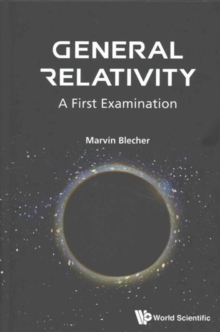 General Relativity: A First Examination, Hardback Book