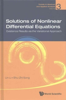 Solutions Of Nonlinear Differential Equations: Existence Results Via The Variational Approach, Hardback Book