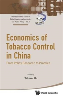 Economics Of Tobacco Control In China: From Policy Research To Practice, Hardback Book