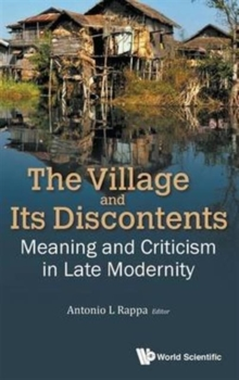 Village And Its Discontents, The: Meaning And Criticism In Late Modernity, Hardback Book