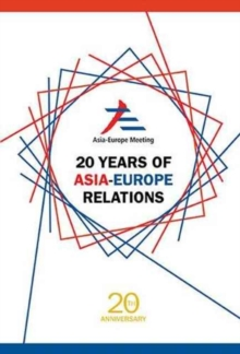 20 Years Of Asia-europe Relations, Hardback Book