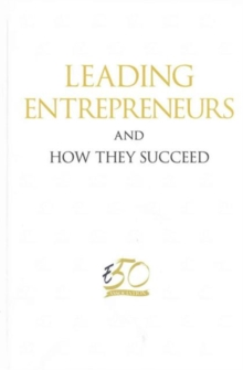 Leading Entrepreneurs And How They Succeed, Hardback Book