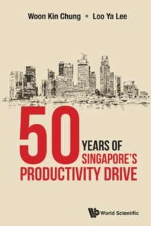 50 Years Of Singapore's Productivity Drive, Hardback Book