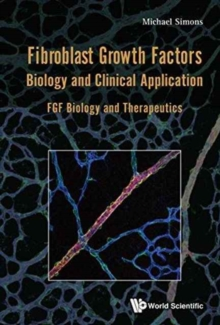 Fibroblast Growth Factors: Biology And Clinical Application - Fgf Biology And Therapeutics, Hardback Book