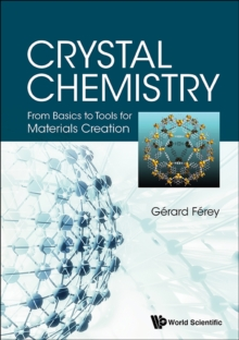 Crystal Chemistry: From Basics To Tools For Materials Creation, Paperback / softback Book
