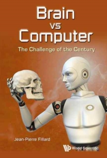 Brain vs Computer: The Challenge of the Century, Hardback Book