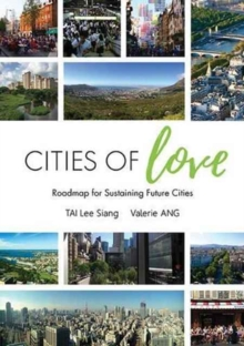 Cities Of Love: Roadmap For Sustaining Future Cities, Hardback Book