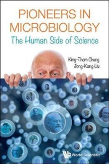 Pioneers In Microbiology: The Human Side Of Science, Paperback / softback Book