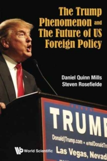 Trump Phenomenon And The Future Of Us Foreign Policy, The, Paperback / softback Book