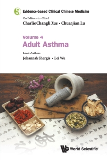 Evidence-based Clinical Chinese Medicine - Volume 4: Adult Asthma, Paperback / softback Book