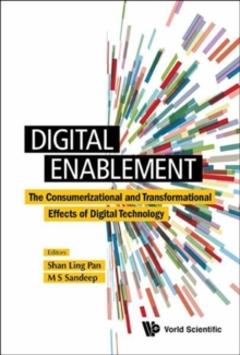 Digital Enablement: The Consumerizational And Transformational Effects Of Digital Technology, Hardback Book