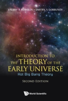 Introduction To The Theory Of The Early Universe: Hot Big Bang Theory, Hardback Book