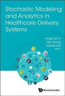 Stochastic Modeling And Analytics In Healthcare Delivery Systems, Hardback Book