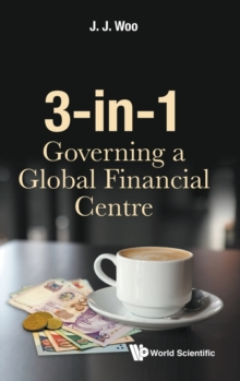 3-in-1: Governing A Global Financial Centre, Hardback Book