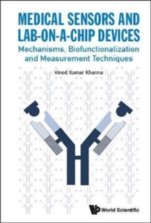 Medical Sensors And Lab-on-a-chip Devices: Mechanisms, Biofunctionalization And Measurement Techniques, Hardback Book